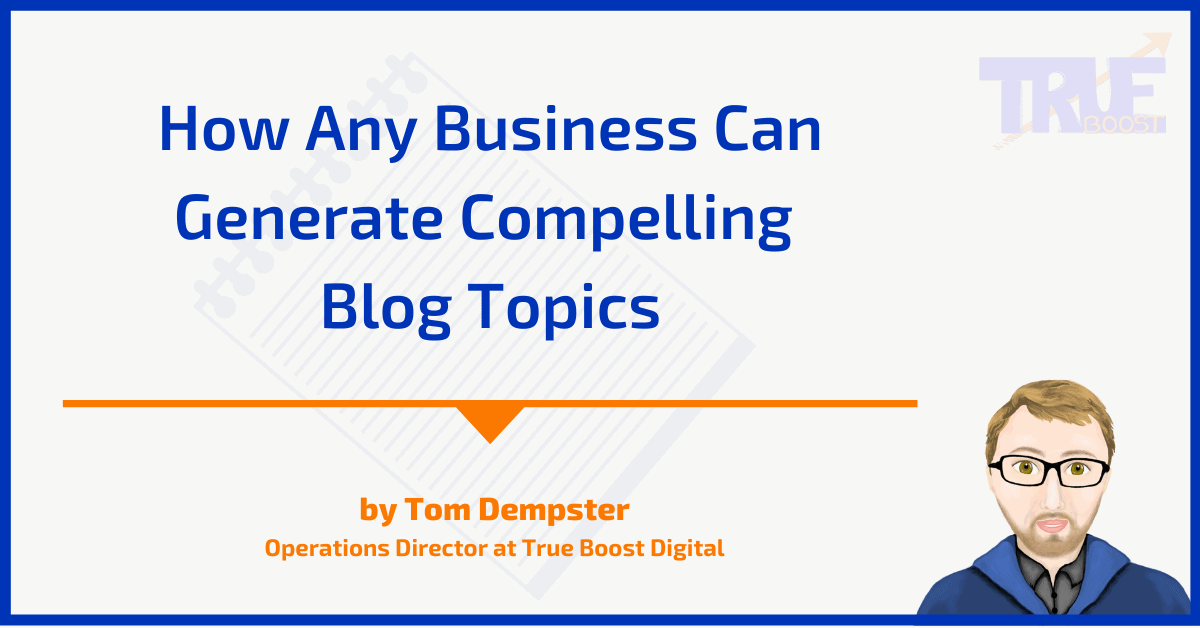 How Any Business Can Generate Compelling Blog Topics