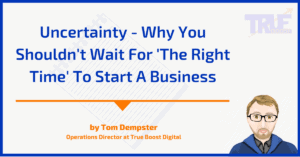 Why You Shouldn't Wait For The Right Time To Start A Business