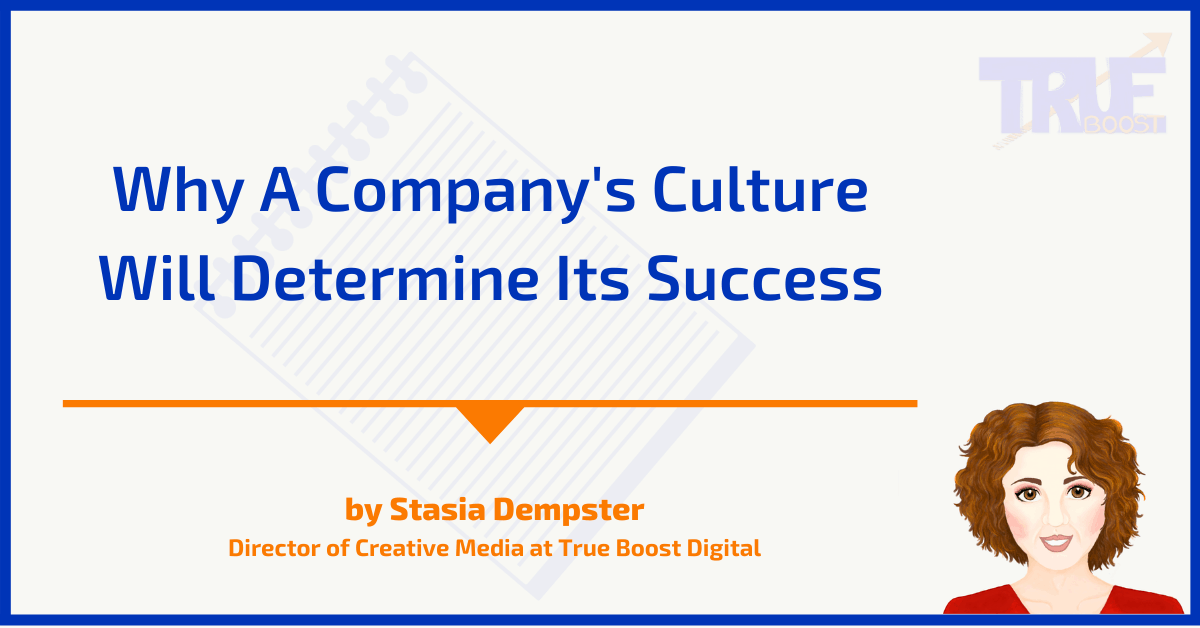 Why A Company's Culture Will Determine Its Success
