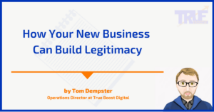 How Your New Business Can Build Legitimacy